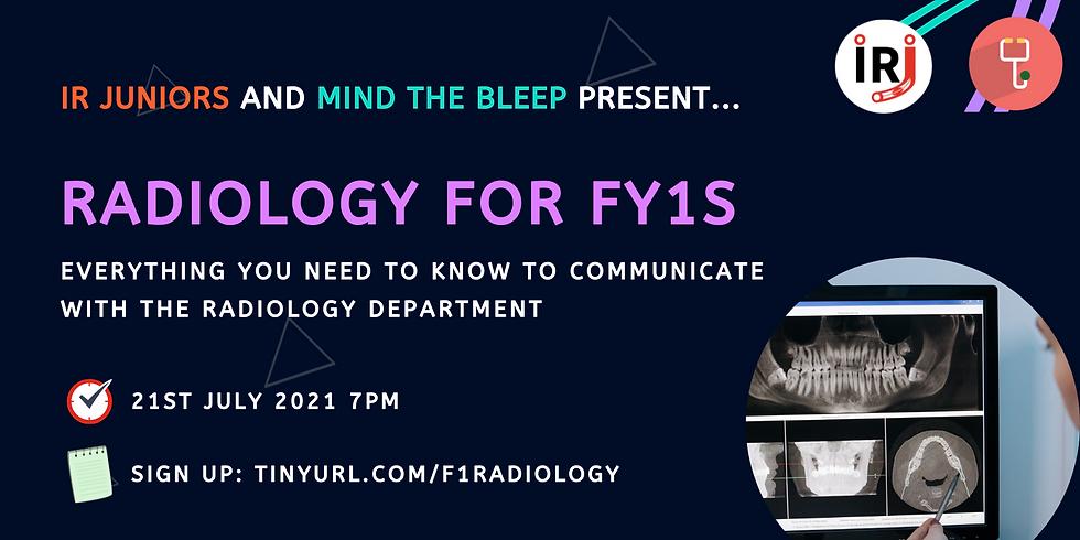 Radiology For FY1s (IR Juniors & Mind the Bleep)