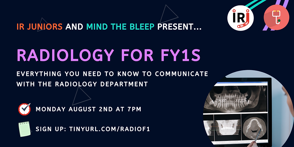 Radiology for FY1s (Session 2) - IR Juniors & Mind the Bleep