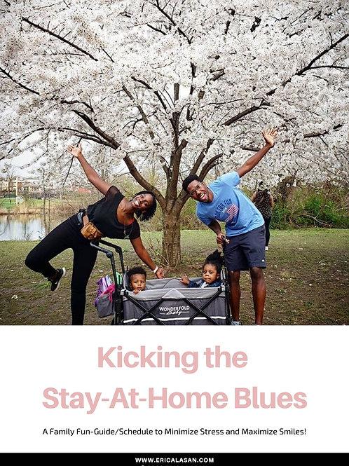 Kicking the Stay-At-Home (Coronavirus) Blues