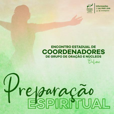 Preparação Espiritual para o Encontro Estadual de Coordenadores de Grupo de Oração e Núcleos