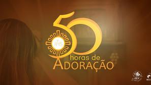 50 horas de adoração em todo o Brasil