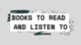 BOOKS TO READ & LISTEN TO.png