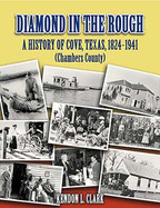 Diamond in the Rough: A History of Cove, Texas, 1824-1941