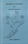 Historical Vignettes of Galveston Bay