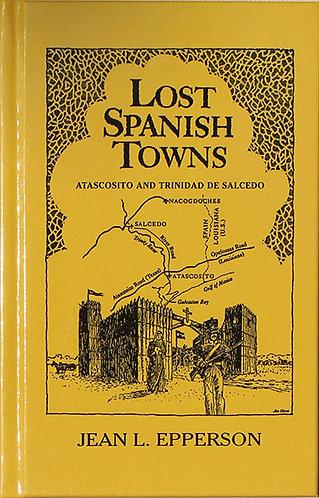 Lost Spanish Towns - Atascosito and De Salcedo