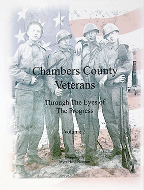 Chambers County Veterens: Through the Eyes of the Progress, Vol 2