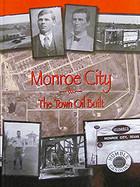 Monroe City: The Town Oil Built