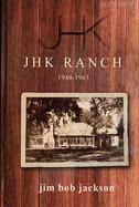 JHK Ranch, 1940-1963