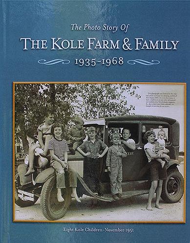 The Kole Farm & Family, 1935-1968