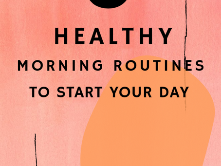 3 Healthy Morning Habits To Start Your Day Off Right