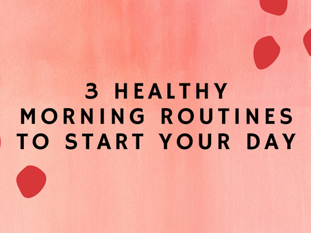 3 Healthy Morning Routines To Start Your Day Off Right