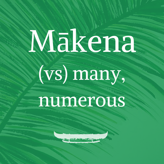 Mākena: A place of abundance.