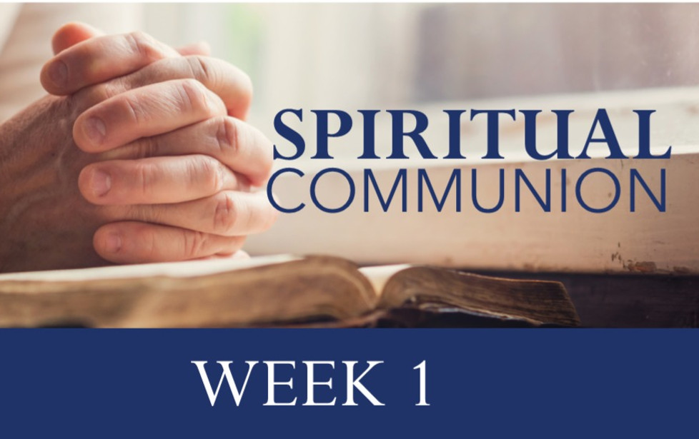 Spiritual Communion: Week 1