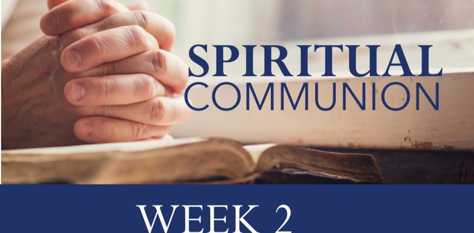 Spiritual Communion: Week 2