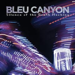 Bleu Canyon - Silence of the Death Machi