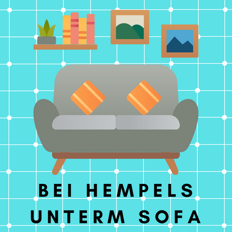 """Wie bei Hempels unterm Sofa!"""