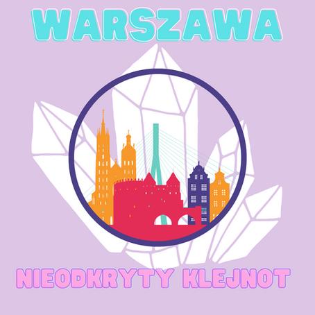 Warszawa - nieodkryty klejnot