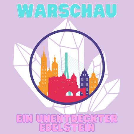 Warschau – ein unentdeckter Edelstein