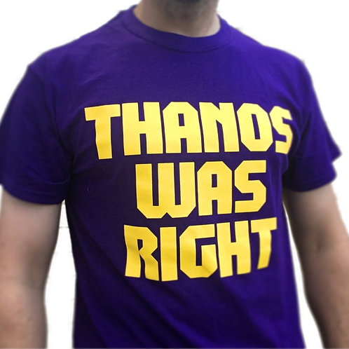 Thanos Was Right (Purple)