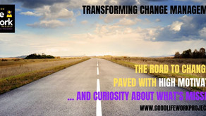 The road to change is paved with high motivation…. and curiosity about what's missing?