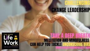 Take a deep breath: meditation and mindfulness can help you tackle unconscious bias