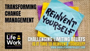 Challenging limiting beliefs: is it time to reinvent yourself?