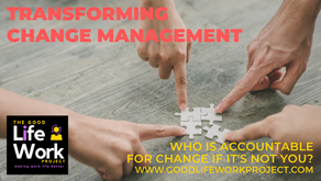 Who is accountable for change if it's not you?
