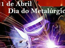 21 de Abril - Dia do Metalúrgico e de Ideais de Liberdade