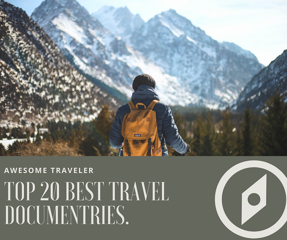 a blog about Travel documentaries around the world by Awesome Traveler