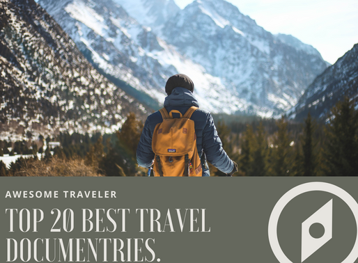 Top 20 Best Travel Documentaries: Awesome Traveler