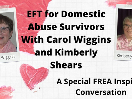 EFT for Domestic Abuse Survivors With Frontline Advocates Carol Wiggins and Kimberly Shears