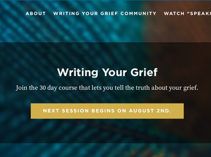Your grief has an intelligence all its own.