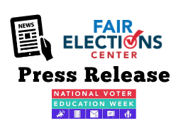Fair Elections Center Joins Hundreds of Organizations to Launch National Voter Education Week