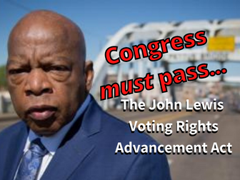 Congress Must Pass The John Lewis Voting Rights Advancement Act