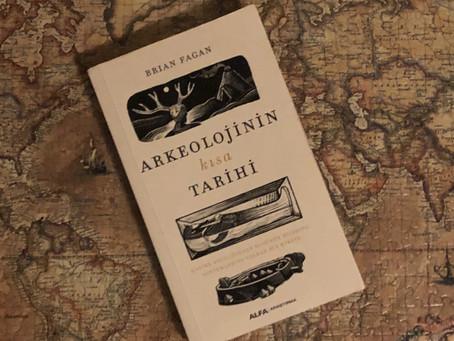 Arkeolojinin Kısa Tarihi ~ Brian Fagan