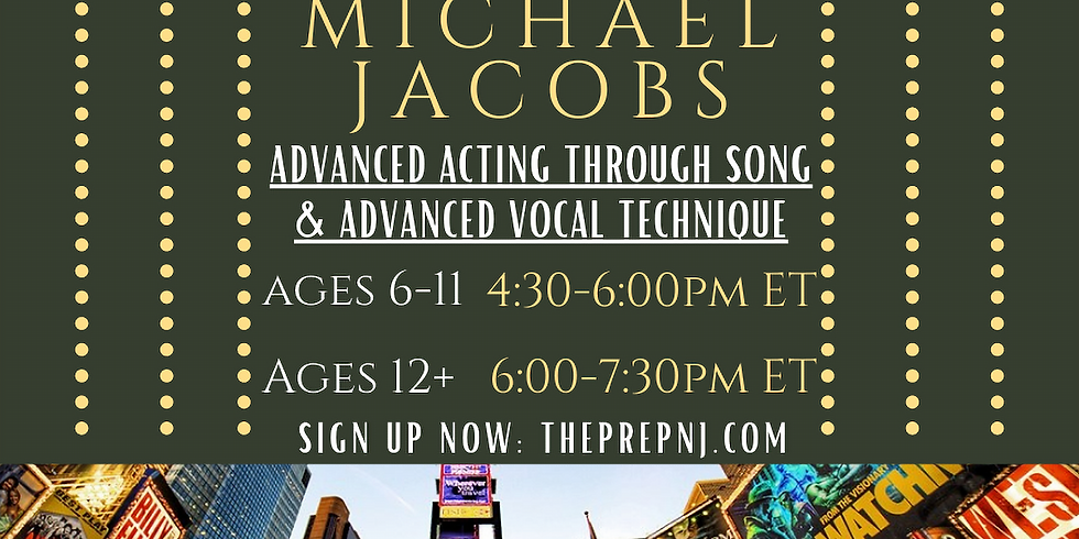Advanced Acting Through Song & Advanced Vocal Technique w/ Michael Jacobs