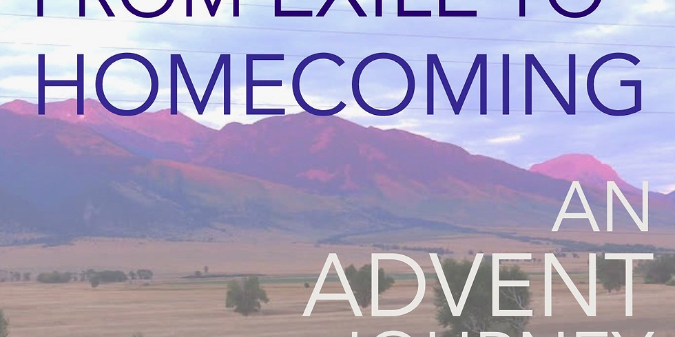 From Exile to Homecoming: An Advent Journery (1)