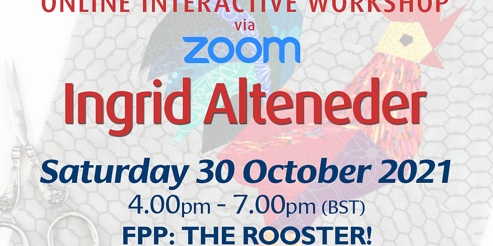 Saturday 30 October 2021: Online Workshop (FPP: Rooster)