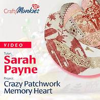 CraftyMonkies_Workshop Video_Sarah payne_Crafty Patchwork Memory Heart