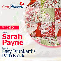 CraftyMonkies_Workshop Video_Sarah Payne_Easy Drunkard's Path Block!