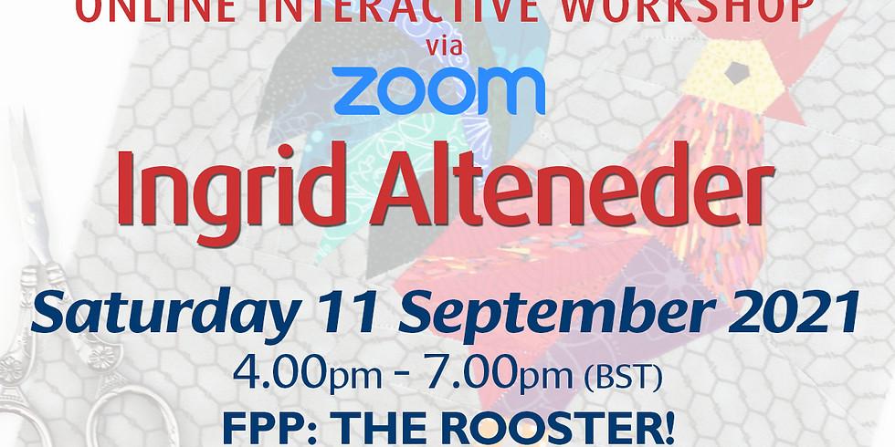 Saturday 11 September 2021: Online Workshop (FPP: The Rooster!)