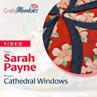 CraftyMonkies Workshop Video Sarah Payne Cathedral Windows