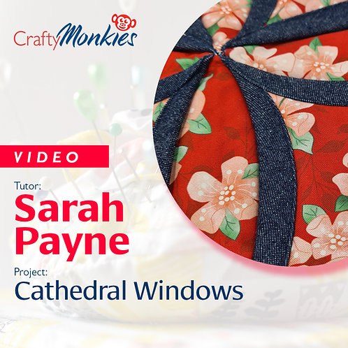 Video of Workshop: Sarah Payne - Cathedral Windows!