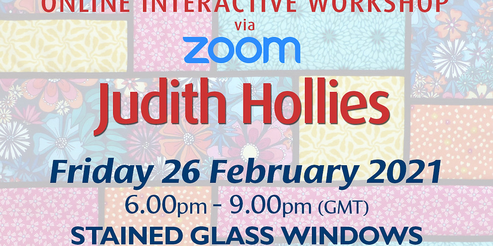 Friday 26 February 2021: Online Workshop (Stained Glass Windows)