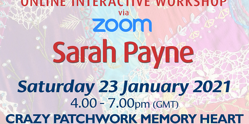 Saturday 23 January 2021: Online Workshop (Crazy Patchwork Memory Heart)