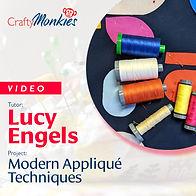 CraftyMonkies Workshop Video Lucy Engels Modern Appliqué Techniques
