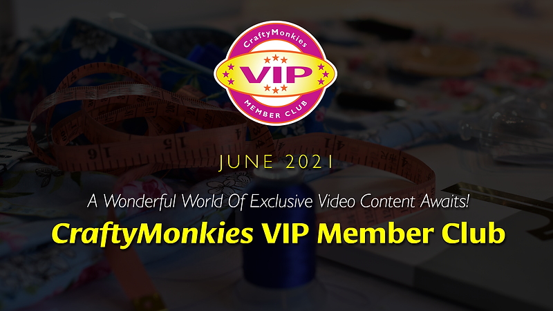 CraftyMonkies VIP Member Club Exclusive and Downloadable Video Content!