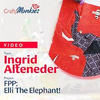 CraftyMonkies Workshop Video Ingrid Alteneder FPP Elli The Elephant