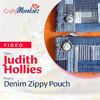 CraftyMonkies_Workshop Video_Judith Hollies_Denim Zippy Pouch!