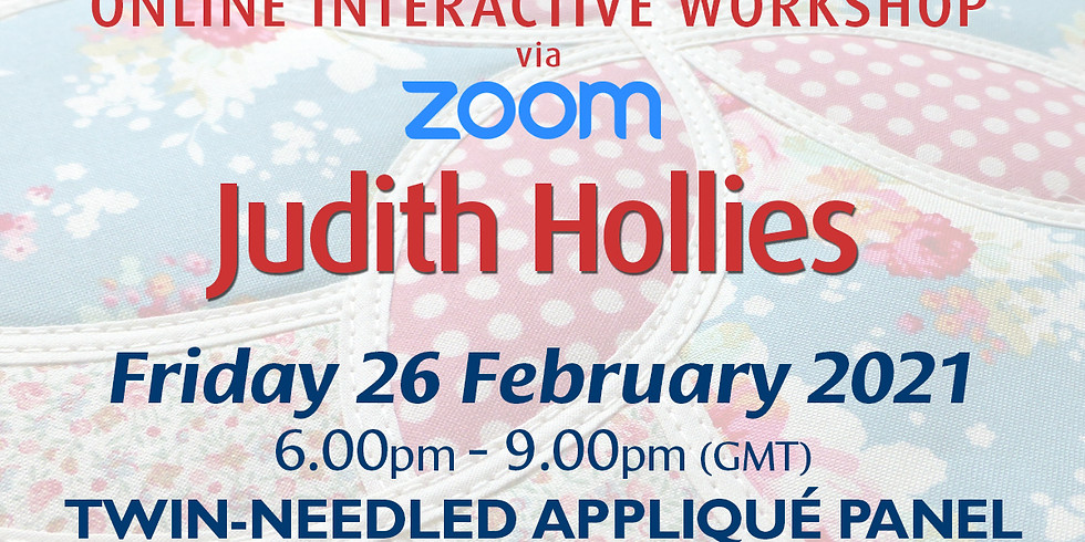 Friday 26 February 2021: Online Workshop (Twin-Needled Appliqué Panel)